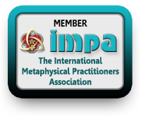 "Member of the International Metaphysical Practitioners Association (IMPA) in good standing and adheres to the high standards of the IMPA Code of Ethics for the benefit of all concerned and in the spirit of ""Do no harm."" For more info, Click Here."